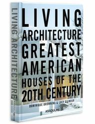 Living Architecture Book by Dominique Browning and Lucy Gilmour |...