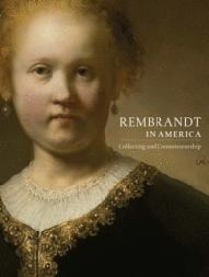 Rembrandt in America Contribution by George S. Keyes, Thomas E. ...
