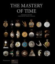 The Mastery of Time Written by Dominique Flechon, Foreword by Franco...