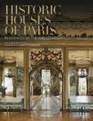 Historic Houses of Paris Written by Alain Stella, Photographed by...