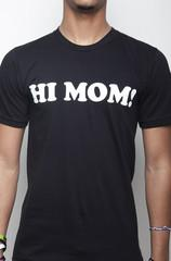 Party Rock Clothing — Hi Mom Tee