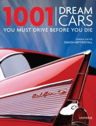 1001 Dream Cars You Must Drive Before You Die Written by Simon H...